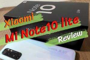 Xiaomi Mi Note 10 liteのレビュー|重量がある分、魅力は詰まった良コスパスマホ!
