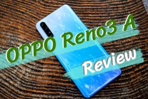 OPPO Reno3 Aのレビュー|3万円台で手に入る超優秀なカメラ重視モデル!