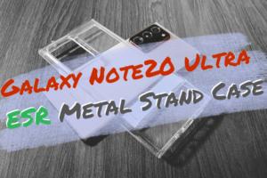 ESR Galaxy Note20 Ultra スタンド付きクリアケースのレビュー|めっちゃ便利なスタンドにカメラも守れ...