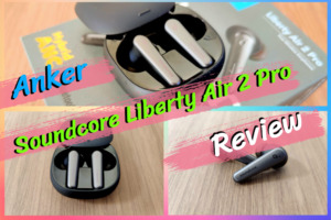 Anker Soundcore Liberty Air 2 Pro レビュー