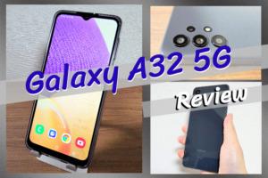 Galaxy A32 5Gのレビュー|電池持ちが抜群に優秀!カメラも十分なコスパ重視モデル!