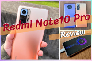Redmi Note 10 Proのレビュー|Xiaomiが誇る圧倒的ハイコスパスマートフォン!