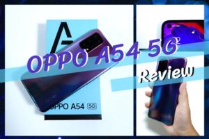 OPPO A54 レビュー|機能を抑えて価格も安く!5Gエントリーモデルの注目モデル!
